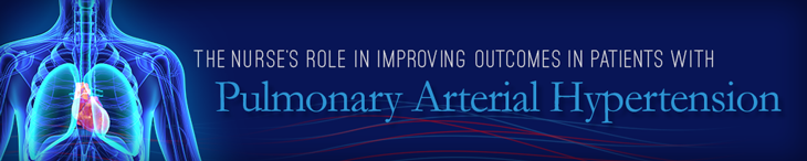 THE NURSES ROLE IN IMPROVING OUTCOMES IN PATIENTS WITH PULMONARY ARTERIAL HYPERTENSION