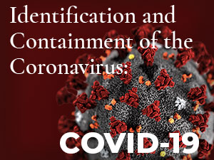 Identification and Containment of the Coronavirus: COVID-19