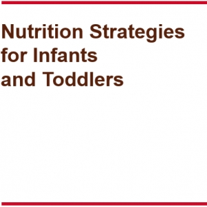 Nutrition Strategies for Infants and Toddlers