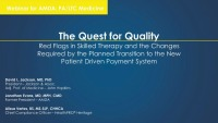 The Quest for Quality: Red Flags in Skilled Therapy and the Changes Required by the Planned Transition to the New Patient Driven Payment Model (PDPM)
