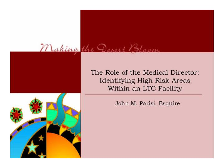 The Role of the Medical Director:  Identifying High Risk Areas Within an LTC Facility