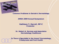 Is There a Specialist in the Home? Dermatology, Presbycusis and Foot Health