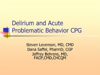 From Diagnosis of the Confused Patient to Managing Problematic Behavior and Delirium