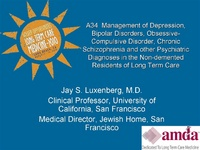 Management of Depression, Bipolar Disorders, Obsessive-compulsive Disorder, Chronic Schizophrenia and Other Psychiatric Diagnoses in the Non-demented Residents of Long Term Care
