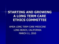 Starting and Growing a Long Term Care Ethics Committee