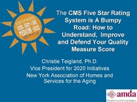 The CMS 5-Star Rating System is a Bumpy Road: How to Understand, Improve and Defend Your Quality Measure Score