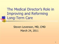 The Medical Director's Role in Improving and Reforming Long Term Care