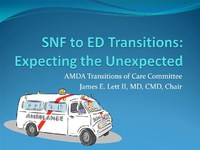 Expecting the Unexpected: Skilled Nursing Home to Emergency Department Transitions