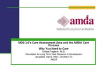MDS 3.0's Care Assessment & the AMDA Care Process: Why You Need to Care! Parts I