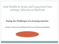 Oral Health Care in Post-Acute and Long-term Care Settings: Education to Create Motivation