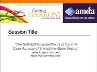 The SNF/ED/Hospital Nexus of Care: A Case Autopsy of Transitions Gone Wrong