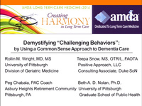 "Demystifying ""Challenging Behaviors"" by Using a Common Sense Approach to Dementia Care"