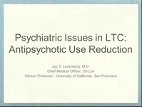 Psychiatric Issues in LTC: Antipsychotic Use Reduction