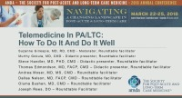 Telemedicine in PA/LTC: How to do it and do it Well