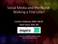 Social Media and the Nurse: Walking a Fine Line?