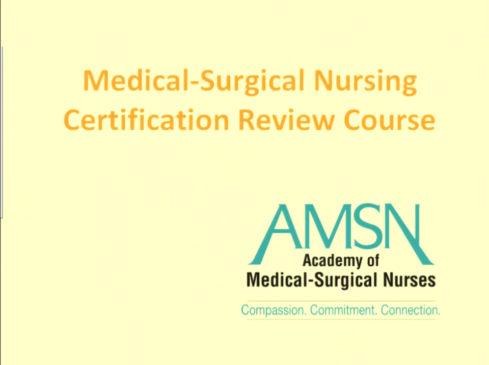 Medical Surgical Overviewcertification Review Course Day 1