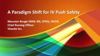 A Paradigm Shift for IV Push Safety