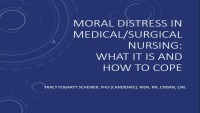 Moral Distress in Medical Surgical Nursing: What It Is and How to Cope