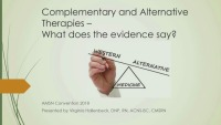 Complementary and Alternative Therapies - What Does the Evidence Say?