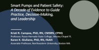 Smart Pumps & Patient Safety: A Decade of Evidence to Guide Practice, Decision-Making, and Leadership