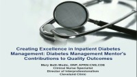 Creating Excellence in Inpatient Diabetes Management: Diabetes Management Mentor's Contributions to Quality Outcomes