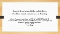 Beyond Knowledge, Skills, and Abilities: The New Era of Competence in Nursing