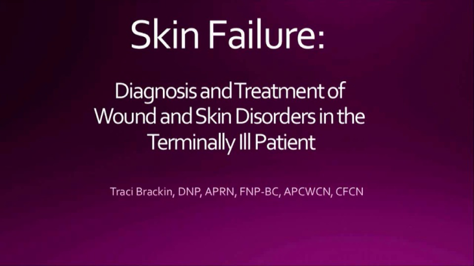 Skin Failure: Diagnosis and Treatment of Wound and Skin Disorders in the Terminally Ill Patient