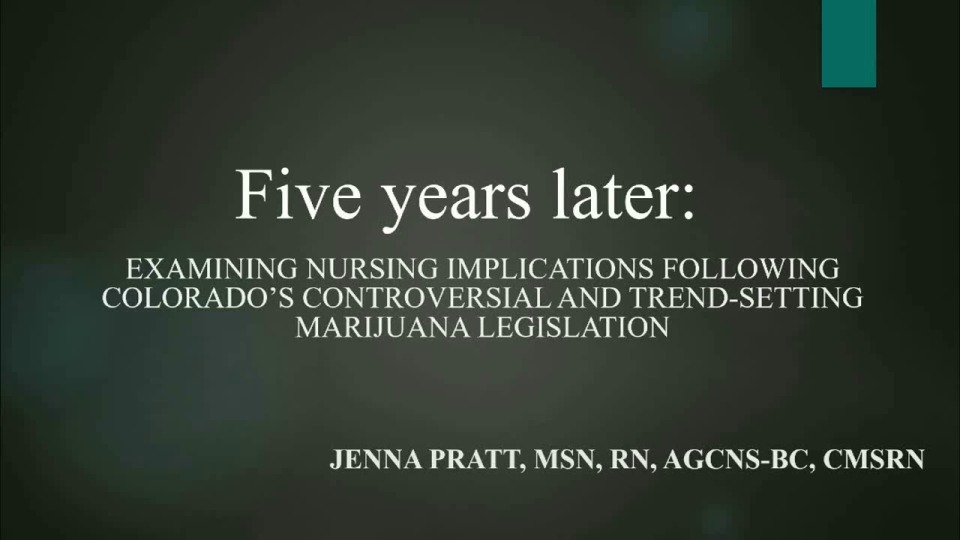 Five Years Later: Examining Nursing Implications Following Colorado's Controversial and Trend-Setting Marijuana Legislation