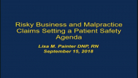 Risky Business and Malpractice Claims: Setting a Patient Safety Agenda