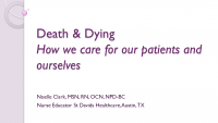 Death and Dying - How We Care for Our Patients and Ourselves