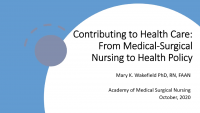 Presentation of the AMSN Anthony J. Jannetti, Inc. Award for Extraordinary Contributions to Health Care /// Keynote Address - Contributing to Health Care: From Medical-Surgical Nursing to Health Policy