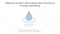 President's Address /// Replenish at Work: Micro-Restorative Practices to Promote Well-Being /// Closing Thank You