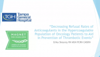 Decreasing Refusals of Anticoagulants on a Medical-Surgical Unit to Help Prevent Thrombotic Events