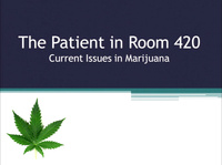 The Patient in Room 420: Current Issues in Medical Marijuana