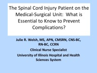 The Spinal Cord Injury Patient on the Medical-Surgical Unit: What Is Essential to Know to Prevent Complications?