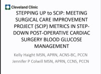 Stepping Up to SCIP: Meeting Surgical Care Improvement Project (SCIP) Metrics in Step-Down Post-Operative Cardiac Surgery Blood Glucose Management