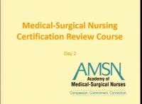 Medical-Surgical Nursing Certification Review Course Day 2