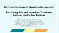 Care Coordination and Transition Management - Facilitating Safe and Seamless Transitions between Health Care Settings