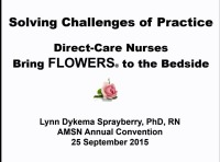Solving Challenges of Practice: Direct-Care Nurses Bring FLOWERS™ to the Bedside