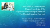 Learn How to Enhance (and Maybe Even Enjoy!) the Experience of Nursing Students on the Medical-Surgical Unit