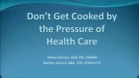 Don't Get Cooked by the Pressure of Healthcare