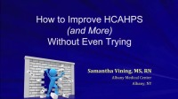 How to Improve HCAHPS (and More) without Even Trying