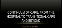 Continuum of Care - From the Hospital to Transitional Care and Beyond