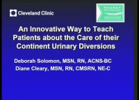 An Innovative Way to Teach Patients about the Care of Their Continent Urinary Diversions