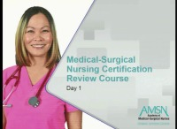 Medical-Surgical Nursing Certification Review Course - Day 1