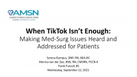 When TikTok Isn't Enough: Making Med-Surg Issues Heard and Addressed for Patients