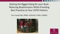 Getting the Biggest Bang for Your Buck: Reducing Readmissions While Providing Best Practices to Your COPD Patients