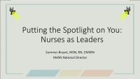 Putting the Spotlight on You: Nurses as Leaders (Town Hall)