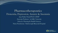 Pharmacotherapeutics: Dementia, Depression, Anxiety, and Insomnia