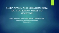Sleep Apnea and Sedation Risk: Do You Know What is Important to Monitor?